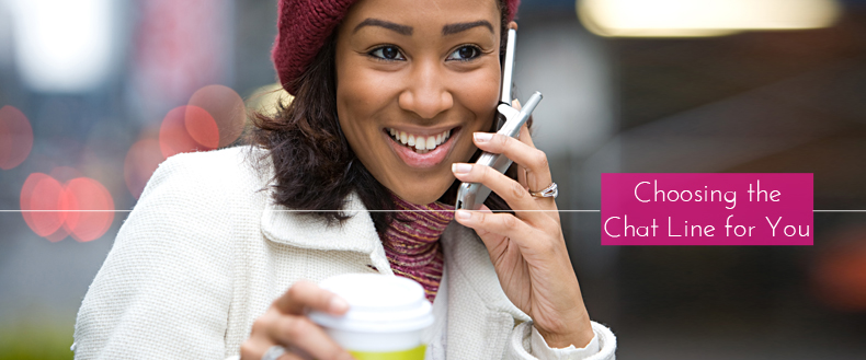 How to Choose the Phone Chat Line for You